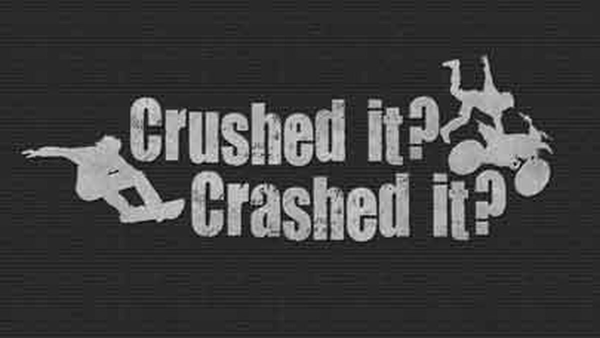 Crushed it Or Crashed It? image number null