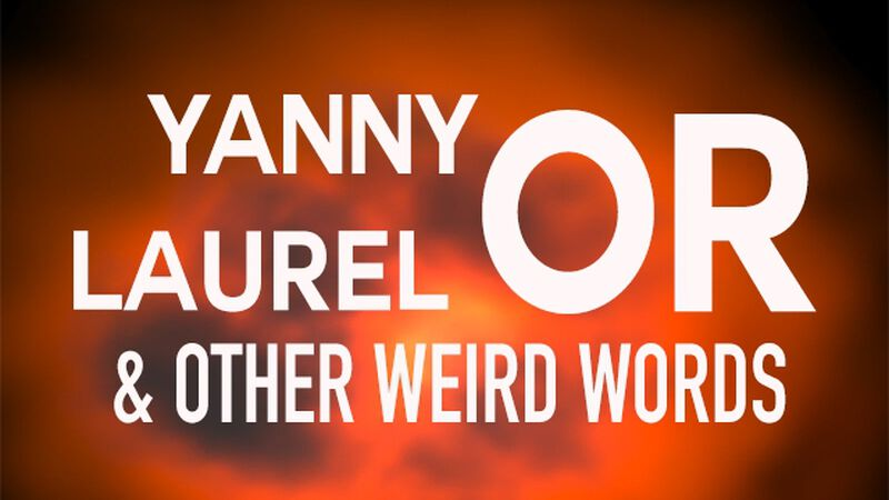 Yanny or Laurel & Other Weird Words