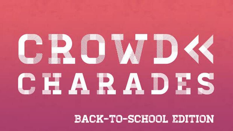 Crowd Charades: Back-to-School Edition