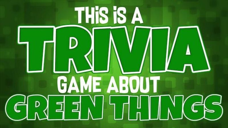 This Is A Trivia Game About Green Things