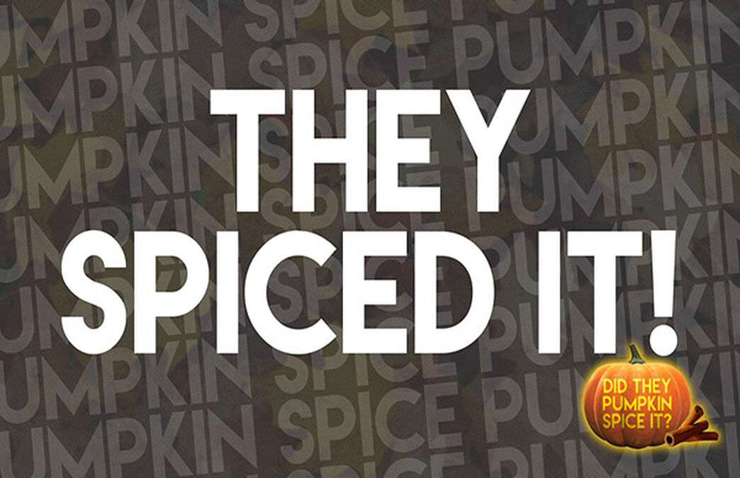 Did They Pumpkin Spice It? image number null