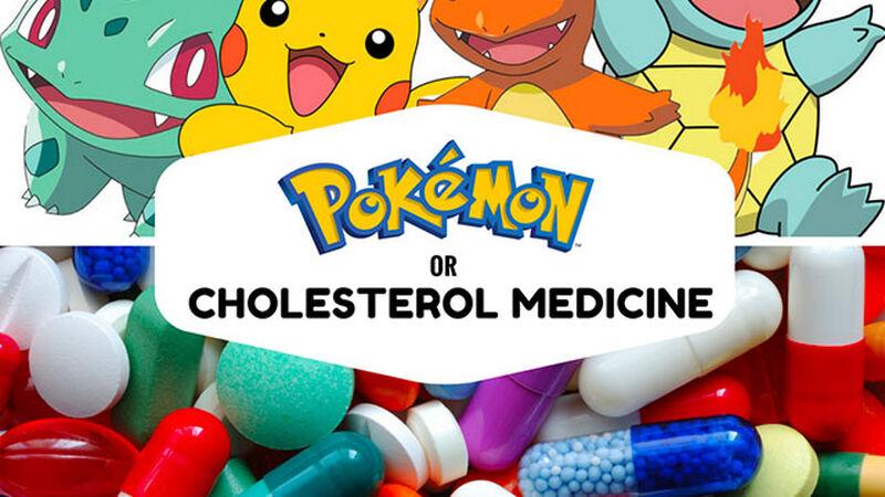 Pokemon or Cholesterol Medicine