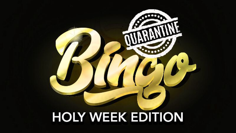 Quarantine Bingo Challenge: Holy Week