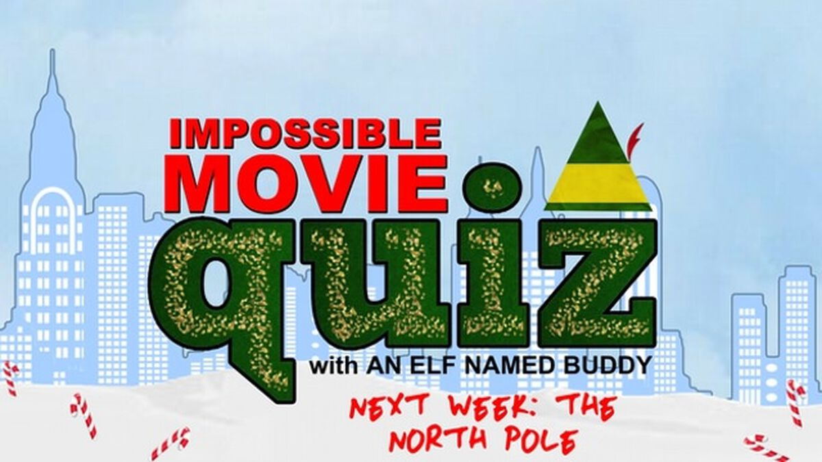 Impossible Movie Quiz with AN ELF NAMED BUDDY image number null