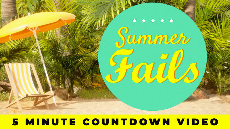 Summer Fails Countdown Video