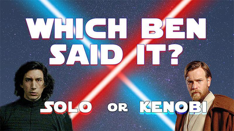 Which Ben Said It: Solo or Kenobi?