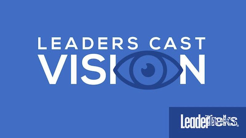 Leaders Cast Vision