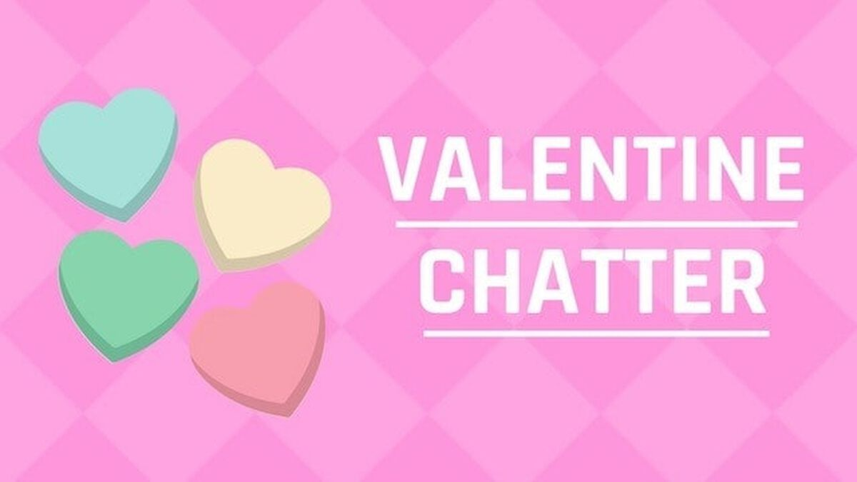 Valentine Chatter image number null