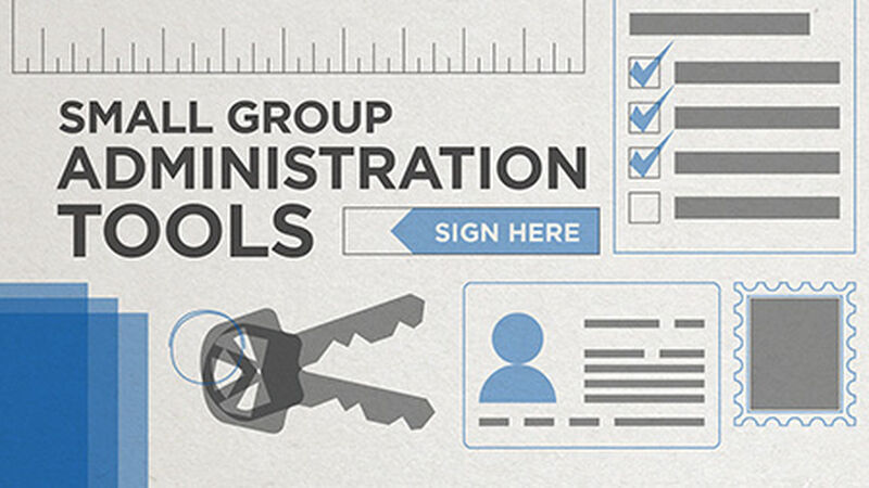 Small Group Administration Tools