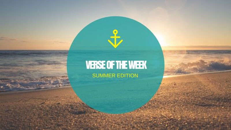 Verse of the Week: Summer Edition
