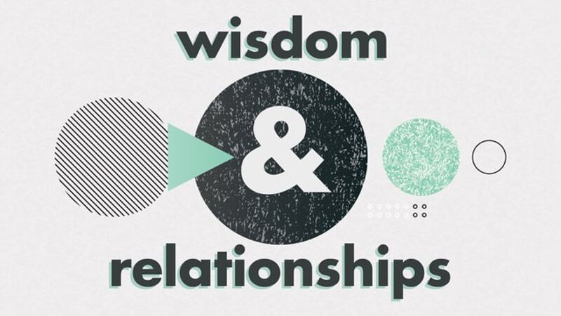 Wisdom and Relationships