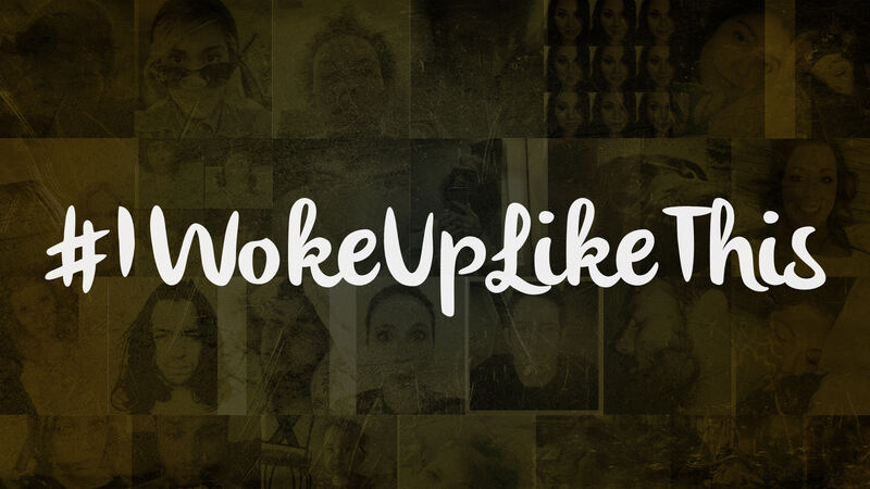 #IWokeUpLikeThis