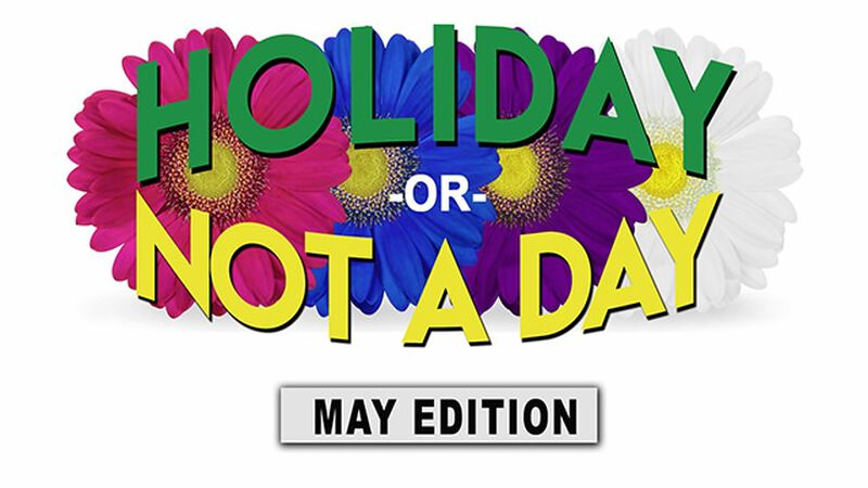 Holiday or Not a Day: May