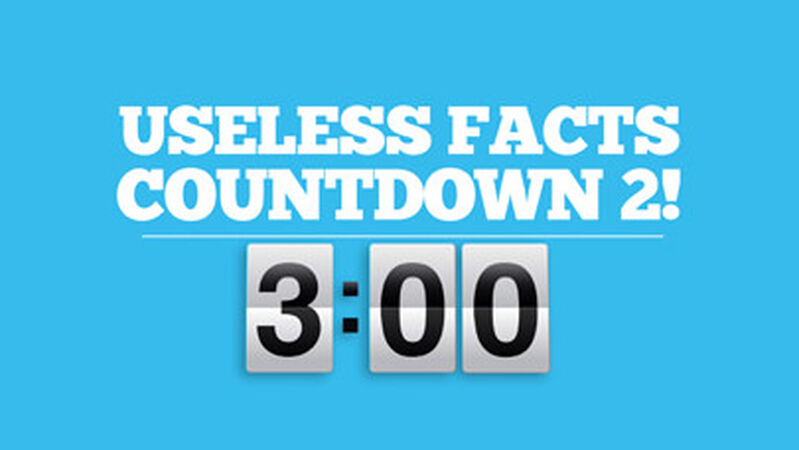 Useless Facts Countdown 2!