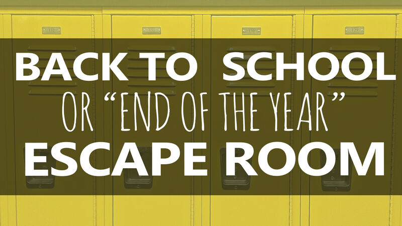"Back to School / End of the Year ""Escape Room"""