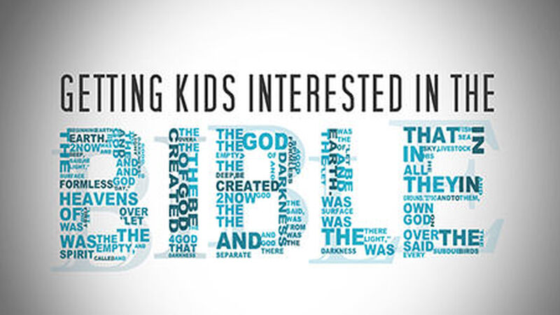 Getting Kids Interested in the Bible