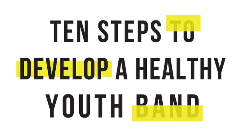 10 Steps to a Healthy Student Band