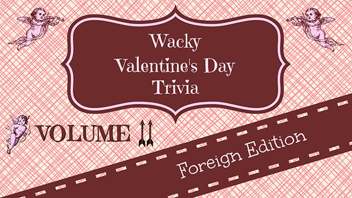 Wacky Valentine's Day Trivia: Volume 2 image number null