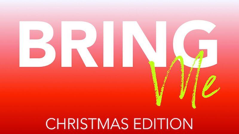 Bring Me: Christmas Edition
