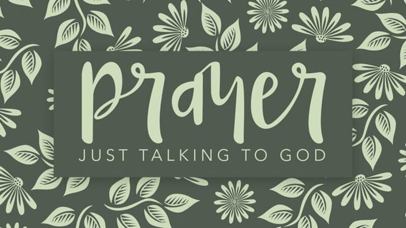 Prayer: Just Talking to God