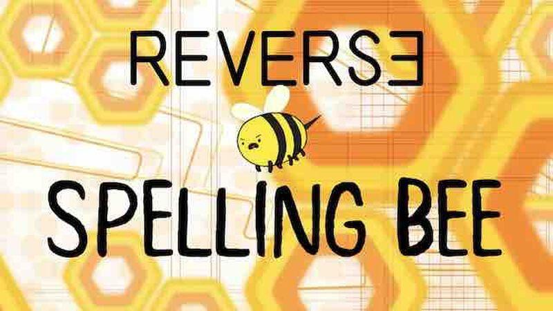 Reverse Spelling Bee