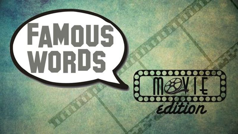 Famous Words: Movie Edition