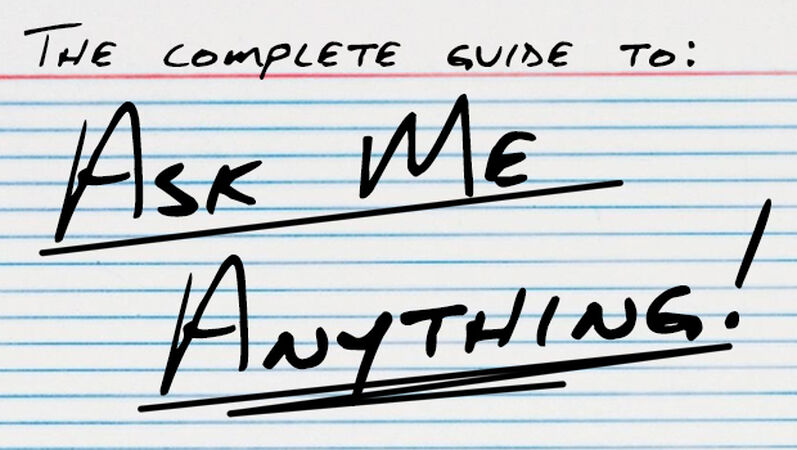 "The Complete Guide to ""Ask Me Anything"""