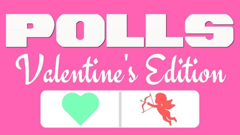 Polls: Valentine's Edition