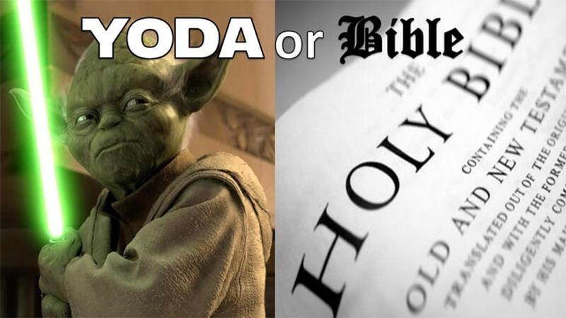 Yoda or Bible