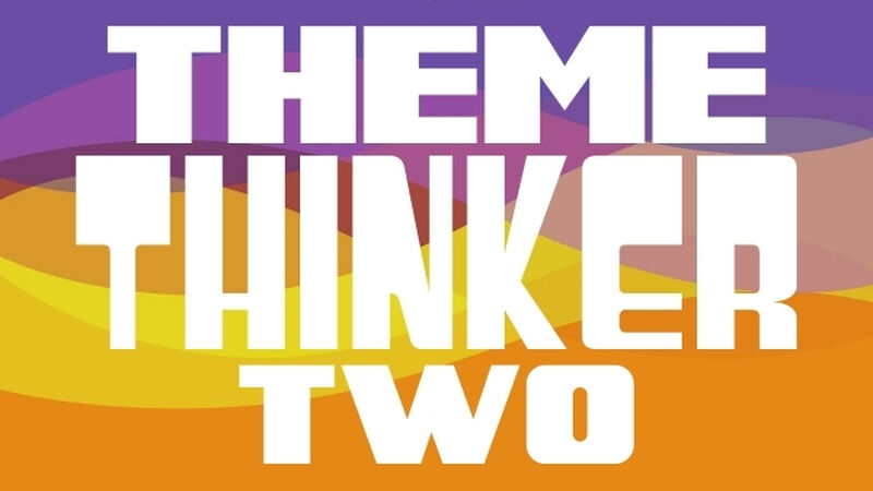 Theme Thinker Volume 2