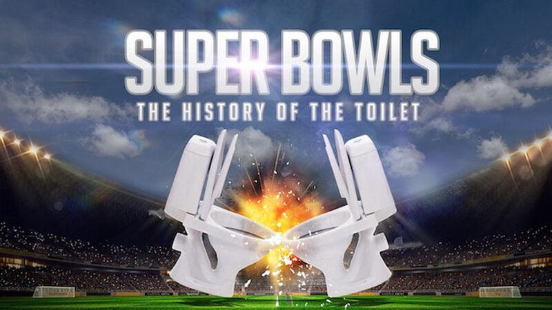 Super Bowls: The History of the Toilet