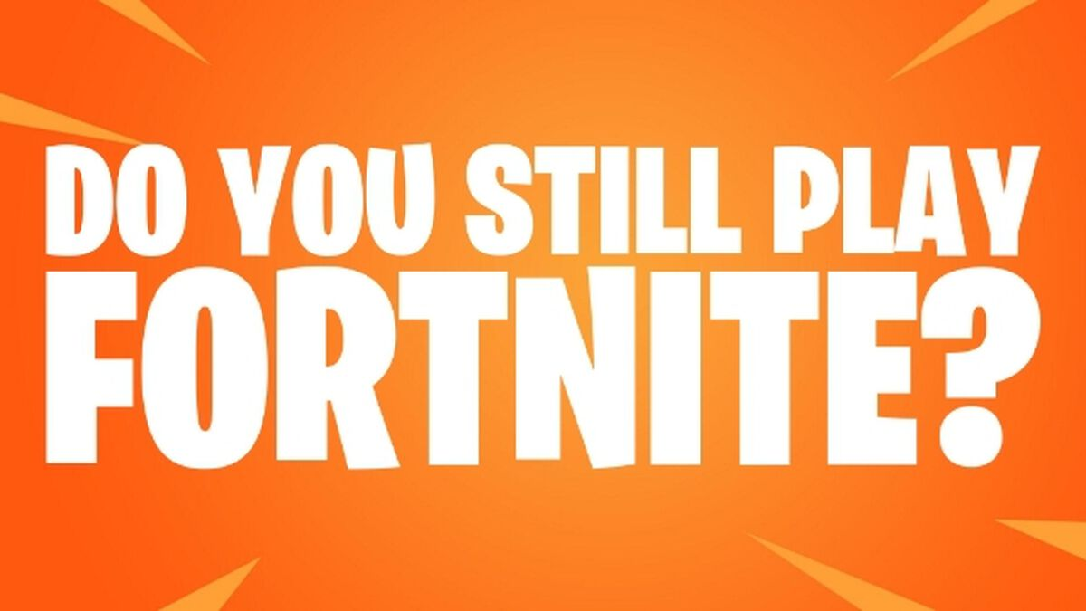 Do You Still Play Fortnite? image number null