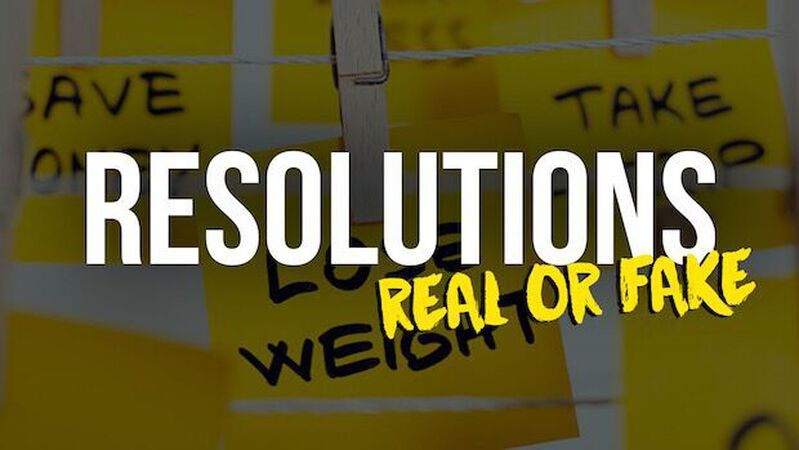 Resolutions: Real or Fake