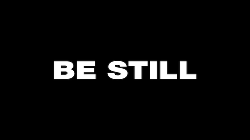 Be Still Video