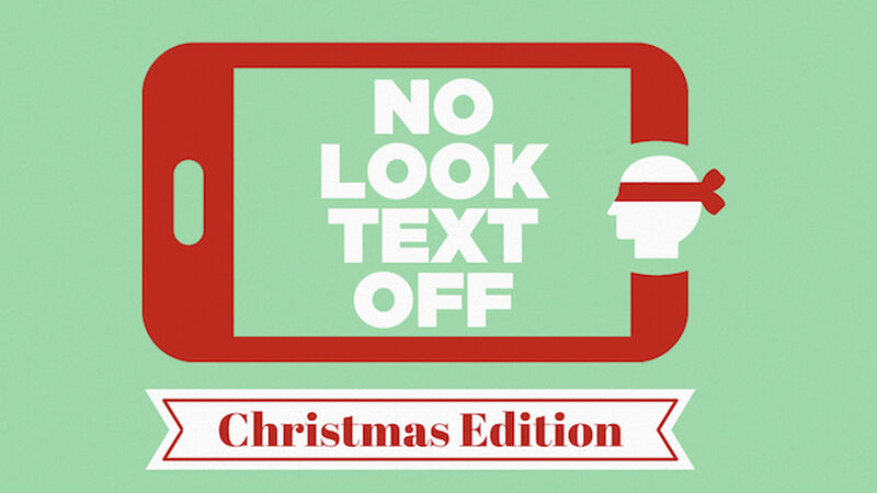 No Look Text Off - Christmas Edition