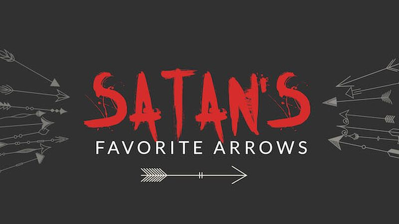 Satan's Favorite Arrows