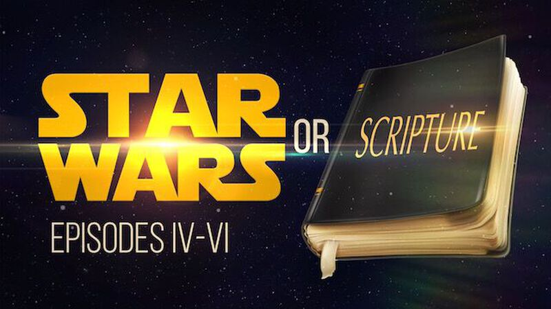 Star Wars or Scripture? Volume 1 (Episodes IV-VI)