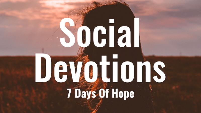 Social Devotions - 7 Days of Hope