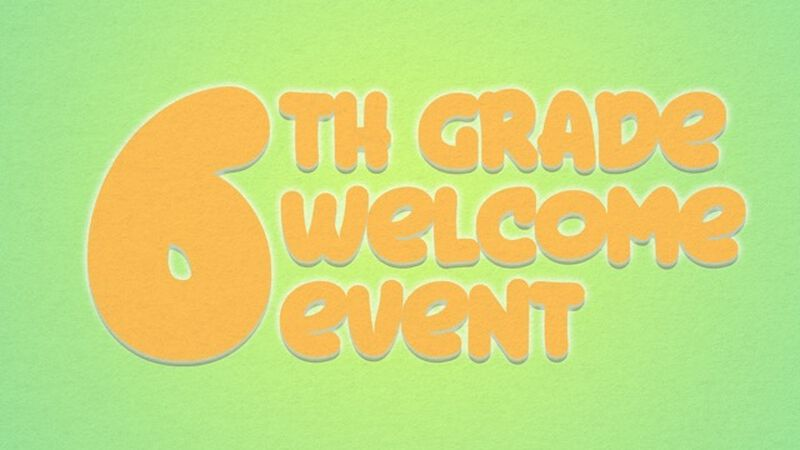 6th Grade Welcome Event