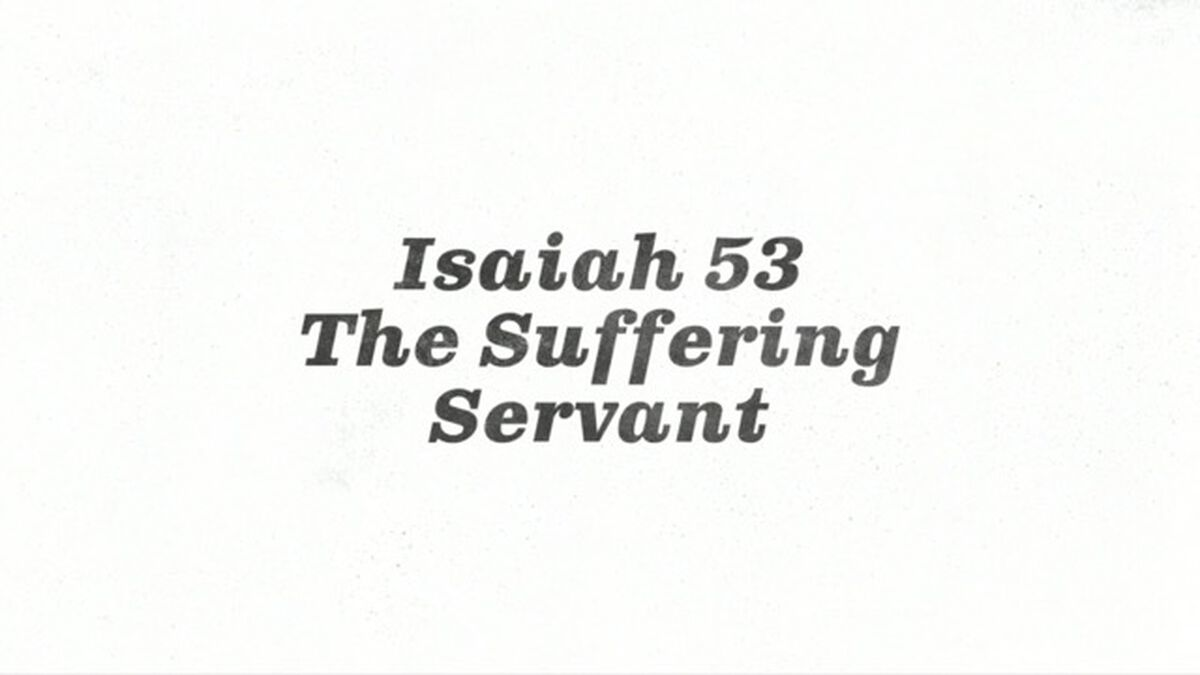 The Suffering Servant: Isaiah 53 Scripture Video image number null