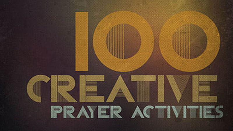 100 Creative Prayer Activities