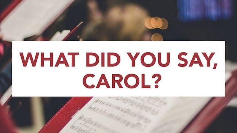 What Did You Say, Carol?