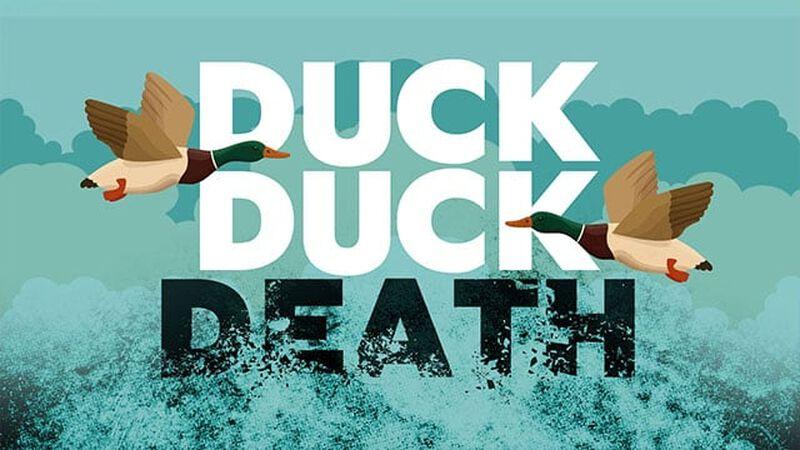 Duck Duck Death