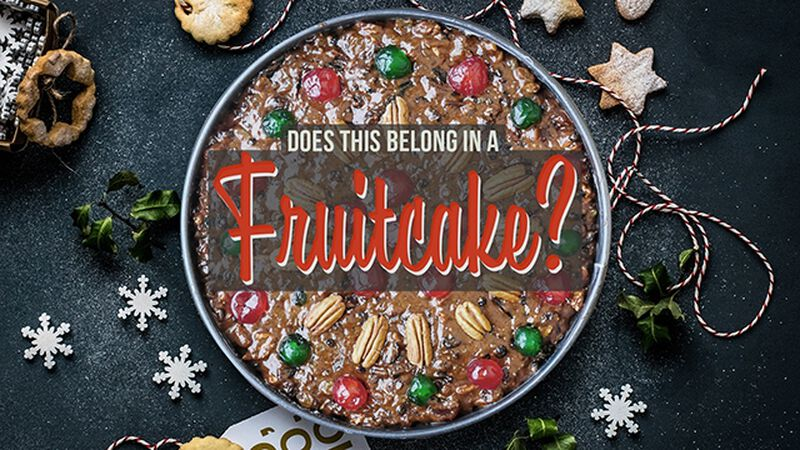 Does This Belong In A Fruitcake? (December 27th, National Fruitcake Day)
