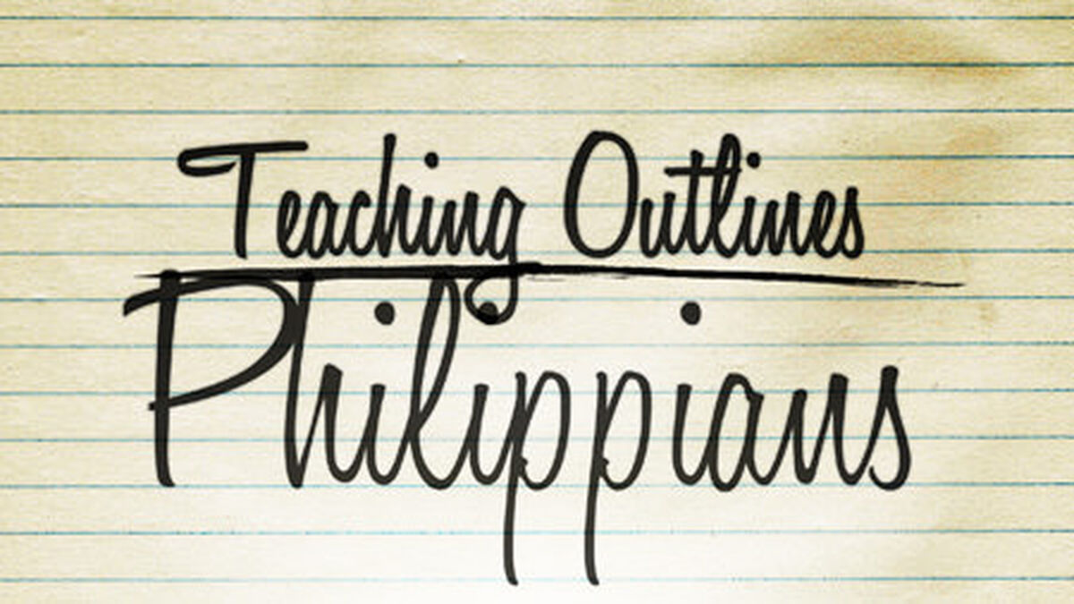 Teaching Outlines: Philippians image number null