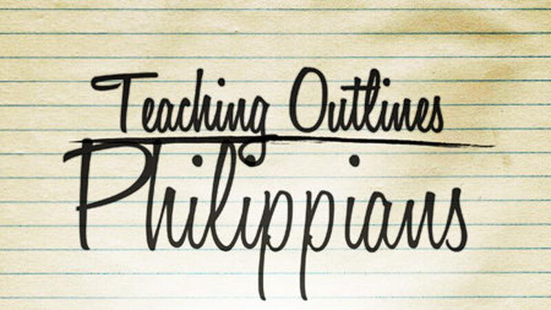 Teaching Outlines: Philippians