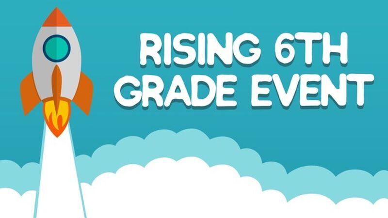 Rising 6th Grade Event