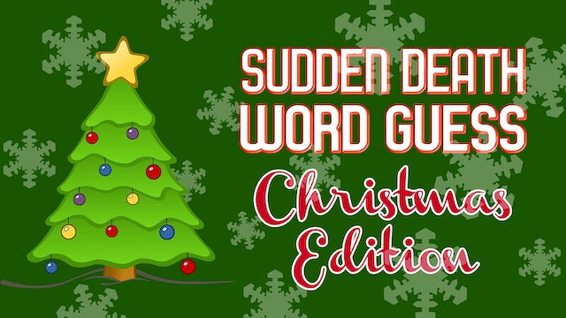 Sudden Death Word Guess Christmas Edition