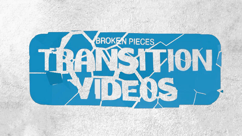 Broken Pieces Transition Videos