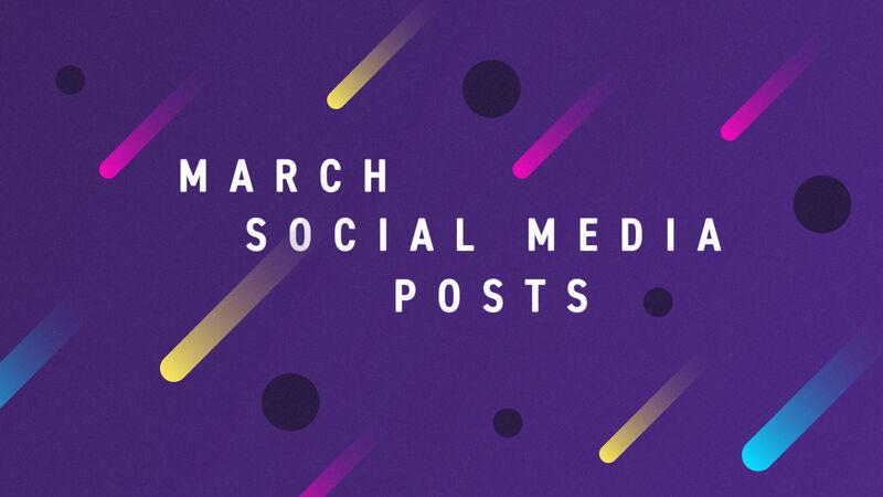 March Social Media Posts
